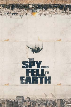 Poster: The Spy Who Fell to Earth